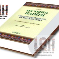 Maariful Hadith in English By Shaykh Maulana Muhammad Manzoor Nomani (r.a)
