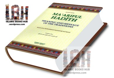 Maariful Hadith in English By Shaykh Maulana Muhammad Manzoor Nomani (r