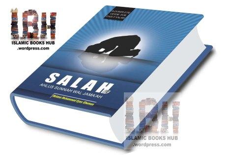 Salah of Ahlus Sunnah wal Jamaah By Shaykh Muhammad Ilyas Ghumman