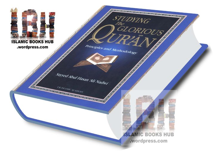 Studying The Glorious Quran by Shaykh Syed Abul Hasan Ali Nadvi (r
